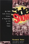 Side Show: My Life with Geeks, Freaks & Vagabonds in the Carny Trade - Howard Bone, Daniel Waldron, Teller