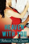 Heaven With You - Rebecca Julia Lauren