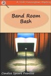 Band Room Bash (The Mayhem in Maryland Series) - Candice Speare Prentice