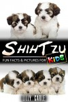 Shih Tzu: Fun Facts & Pictures For Kids - Lilly Carle