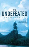 The Undefeated - Una McCormack