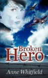 Broken Hero - Anne Whitfield