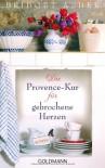 Die Provence-Kur für gebrochene Herzen: Roman - Bridget Asher