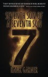Seventh Son of a Seventh Son (7S7S) (Volume 1) - Hank Garner