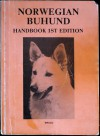 Norwegian Buhund Handbook 1st Edition - Norwegian Buhund Club