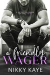 A Friendly Wager - Nikky Kaye