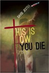 This Is How You Die - David Jester
