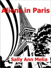 Aliens in Paris - Sally Ann Melia