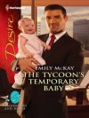 The Tycoon's Temporary Baby - Emily McKay