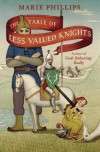 The Table of Less Valued Knights - Marie Phillips