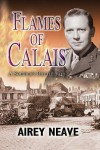 Flames of Calais: A Soldier's Battle 1940 - Airey Neave