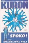 Spoko! czyli kwadratura koła - Jacek Kuroń