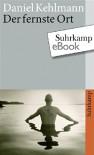 Der fernste Ort (suhrkamp taschenbuch) - Daniel Kehlmann