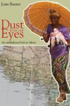 Dust from our eyes: an unblinkered look at Africa - Joan Baxter