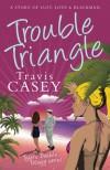 Trouble Triangle - Travis Casey