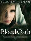 Blood Oath - Felicity Pulman