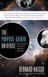 The Purpose-Guided Universe: Believing in Einstein, Darwin, and God - Bernard Haisch