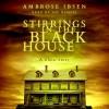 Stirrings in the Black House - Ambrose Ibsen