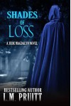Shades of Loss: A Jude Magdalyn Novella (The Jude Magdalyn Series) - L.M. Pruitt