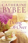 Doing It Over - Catherine Bybee