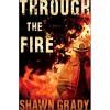 Through the Fire - Shawn Grady