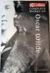 Complete Works Of Oscar Wilde - Oscar Wilde