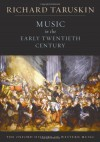 Music in the Early Twentieth Century: The Oxford History of Western Music - Richard Taruskin