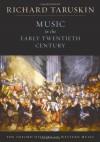 Music in the Early Twentieth Century: The Oxford History of Western Music - Richard Taruskin