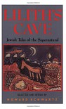 Lilith's Cave: Jewish Tales of the Supernatural -