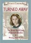 Turned Away: The World War II Diary of Devorah Bernstein - Carol Matas