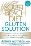 The South Beach Diet Gluten Solution: The Delicious, Doctor-Designed, Gluten-Aware Plan for Losing Weight and Feeling Great--FAST! - Arthur Agatston, Natalie Geary