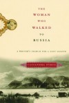 The Woman Who Walked to Russia: A Writer's Search for a Lost Legend - Cassandra Pybus