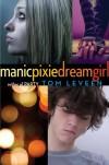 Manicpixiedreamgirl - Tom Leveen