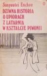 Dziwna historia o upiorach z latarnią w kształcie piwonii - San'yūtei Enchō, Zdzisław Reszelewski