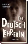 Die Deutschlehrerin - Judith W. Taschler