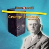 George Eastman and the Camera - Monica L. Rausch