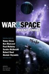 War and Space: Recent Combat - Sean Wallace, Rich Horton, Genevieve Valentine