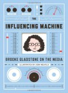 The Influencing Machine: Brooke Gladstone on the Media - Brooke Gladstone, Josh Neufeld