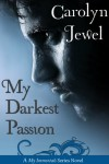 My Darkest Passion  - Carolyn Jewel