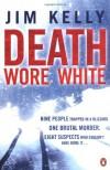 Death Wore White - Jim Kelly