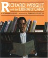 Richard Wright and the Library Card - William Miller, Gregory Christie
