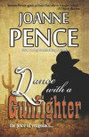 Dance With A Gunfighter - Joanne Pence