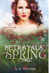 Betrayals of Spring (Forever Fae Series, Book #2) - L.P. Dover