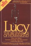 LUCY: THE BEGINNINGS OF HUMANKIND - Donald C. Johanson, Maitland Armstrong Edey