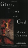 Glass, Irony and God - Anne Carson, Guy Davenport