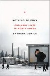 Nothing to Envy: Ordinary Lives in North Korea -