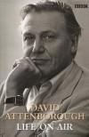 David Attenborough: Life on Air - Sir David Attenborough
