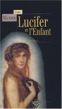 Lucifer et l'enfant - Ethel Mannin
