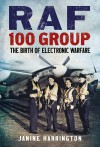 RAF 100 Group: 1942-1943: The Birth of Electronic Warfare - Janine Harrington