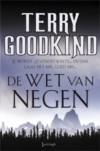 De Wet van Negen / druk 1 - Terry Goodkind